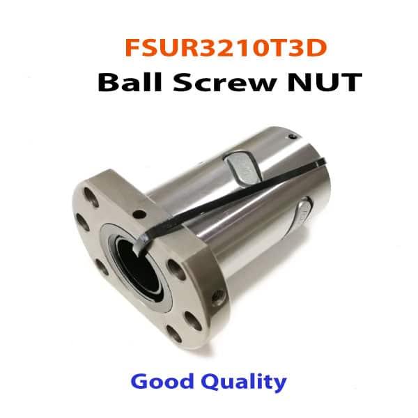 FSUR3210T3D-BallScrew-NUT
